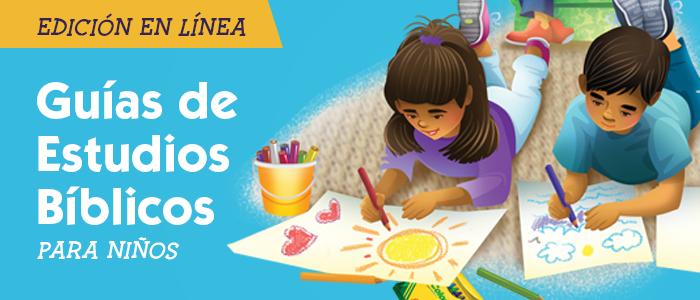 Guías de Estudios Bíblicos para niños - edición en línea